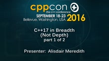 "CppCon 2016: Alisdair Meredith ""C++17 in Breadth (part 1 of 2)"""