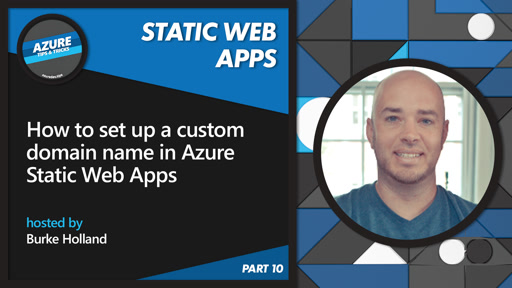 How to set up a custom domain name in Azure Static Web Apps [10 of 16] | Azure Tips and Tricks: Static Web Apps