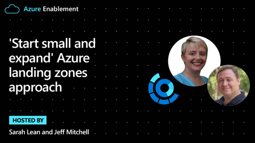 'Start small and expand' Azure landing zones approach