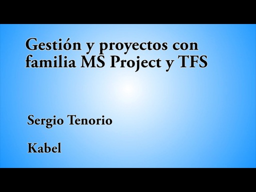 12 HORAS VISUAL STUDIO GESTIÓN DE PROYECTOS CON MS PROJECT Y TFS