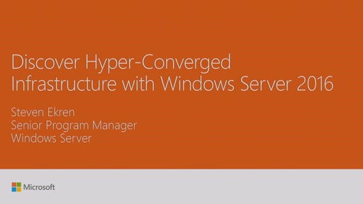 Discover Hyper-Converged Infrastructure with Windows Server 2016