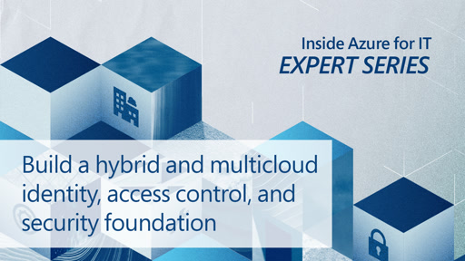 Build a hybrid and multicloud identity, access control, and security foundation
