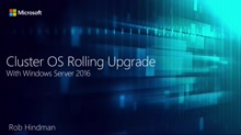 Cluster OS Rolling Upgrades in Windows Server 2016