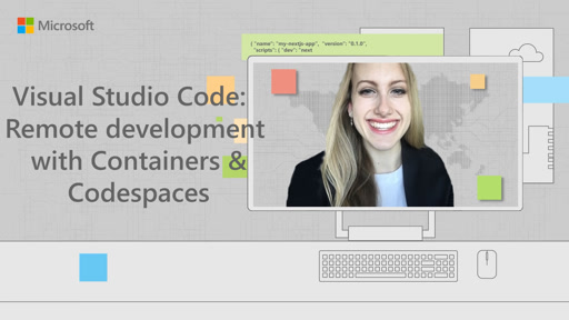 Visual Studio Code: Remote dev with Containers & Codespaces