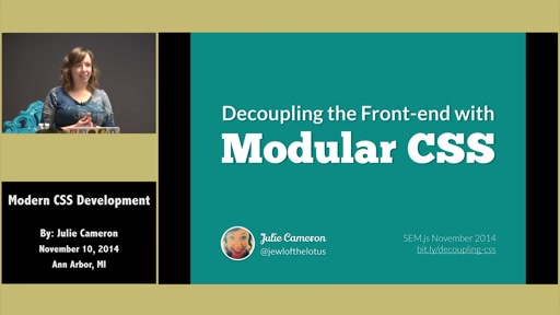 Decoupling the Front-end with Modular CSS by Julie Cameron
