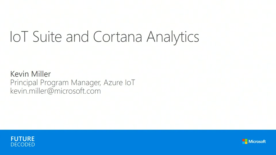 IoT Suite and Cortana Analytics.