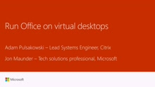 Run Microsoft Office on virtual desktops