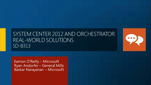 System Center 2012 and Orchestrator: Real-World Solutions By General Mills and Office 365 Dedicated SharePoint