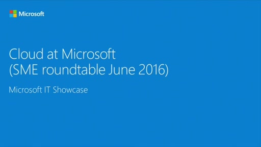 Cloud at Microsoft (SME roundtable June 2016)