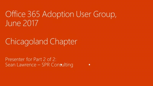 Office 365 Adoption User Group (Chicagoland Chapter) - June 2017 Meeting Part 2 - OneDrive Governance