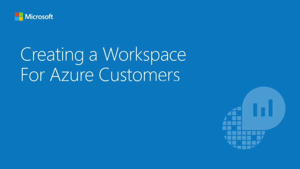 Creating A Workspace for Azure Customers - OpInsights