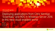"Deploying applications from Citrix XenApp ""Essentials"" and RDS in Windows Server 2016 in this new cloud enabled world."