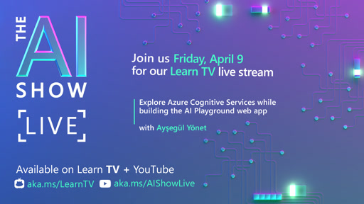 AI Show Live | Explore Azure Cognitive Services while building the AI Playground web app