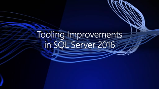 Tooling Improvements in SQL Server 2016