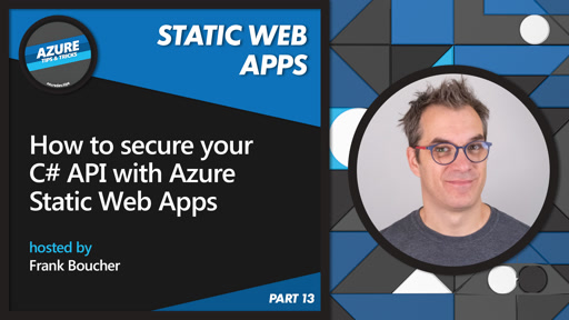 How to secure your C# API with Azure Static Web Apps [13 of 16] | Azure Tips and Tricks: Static Web Apps