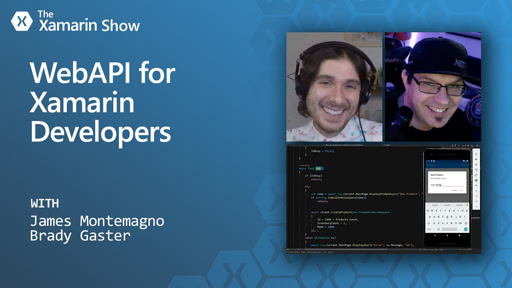 Web APIs for Xamarin Developers | The Xamarin Show