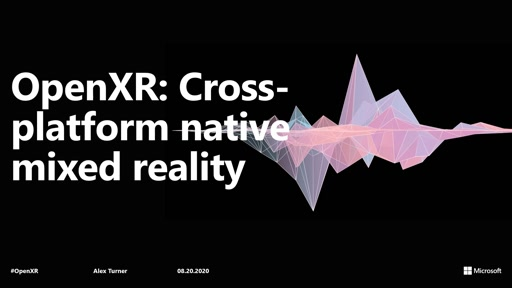 OpenXR: Cross-platform native mixed reality