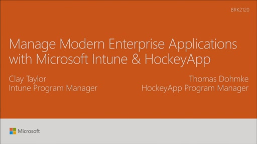 Manage modern enterprise applications with Microsoft Intune & HockeyApp