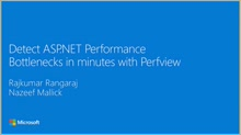 Developer Support Series Detect ASP.NET Performance Bottlenecks in a Matter of Minutes with PerfView_HD