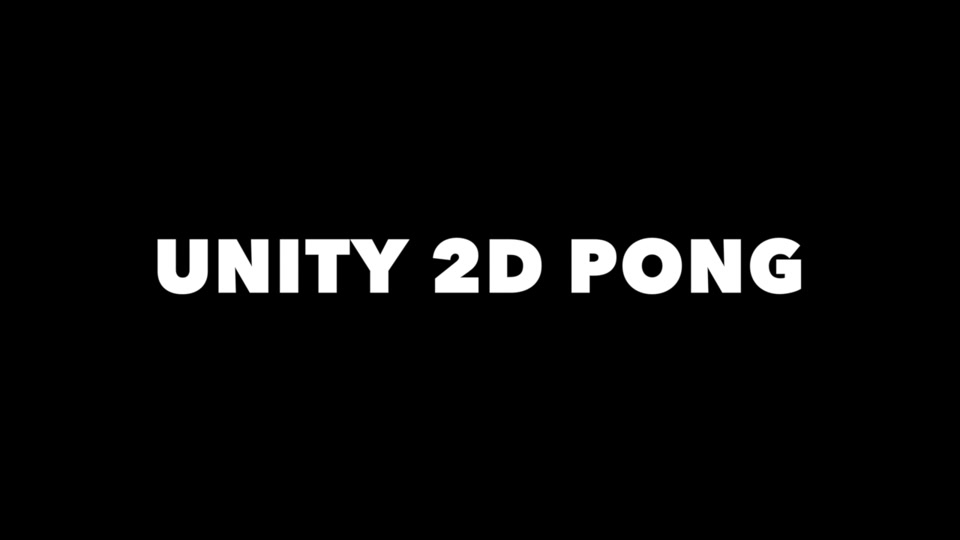 Make Your First Unity2D Pong Game