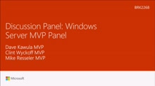 Interact with an MVP discussion panel about Windows Server
