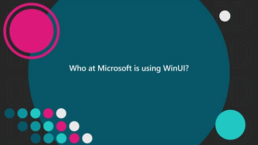 Who at Microsoft is using WinUI? | One Dev Question