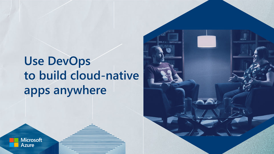 Use DevOps to build cloud-native apps anywhere with Scott Hanselman