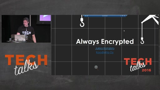 Tech Talks 2016 Flexera Stage Always Encrypted Deep Dive