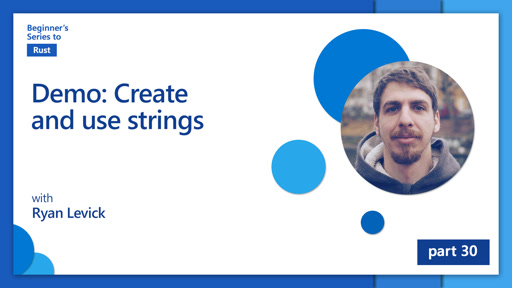 Demo: Create and use strings [30 of 35] | Beginner's Series to: Rust