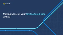 Making Sense of your Unstructured Data with AI