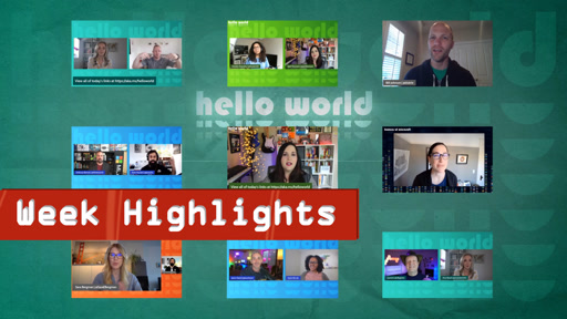 Hello World - Highlights - Week of April 19th, 2021