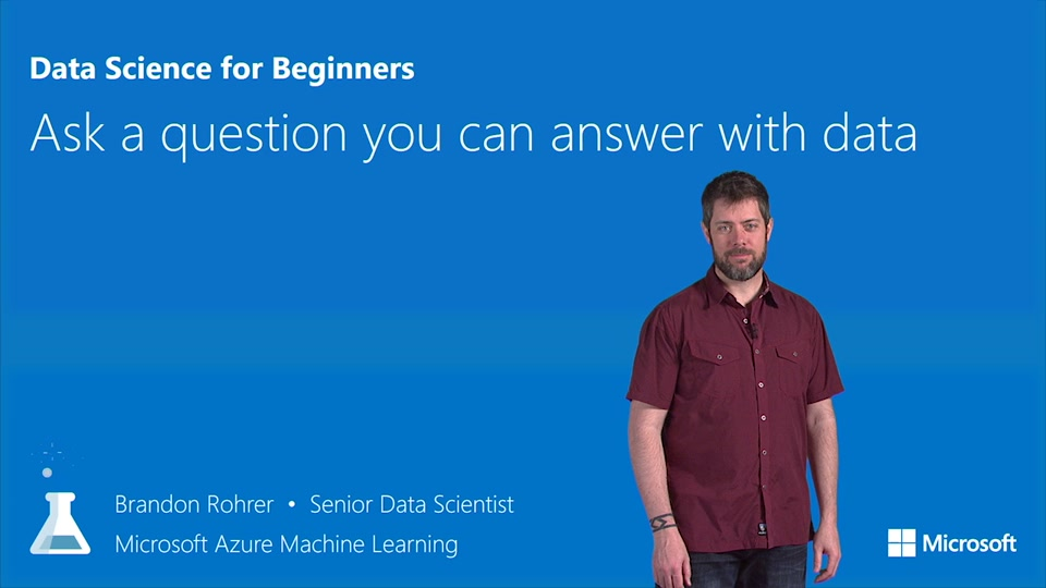 Data Science for Beginners video 3: Ask a question you can answer with data
