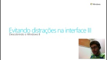 Descubrindo Windows 8 - Evitando distrações na interface Parte 3