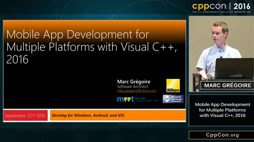 "CppCon 2016: Marc Gregoire ""Mobile App Development for Multiple Platforms with Visual C++, 2016"""