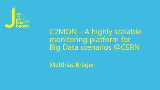 C2MON - A highly scalable monitoring platform for Big Data scenarios