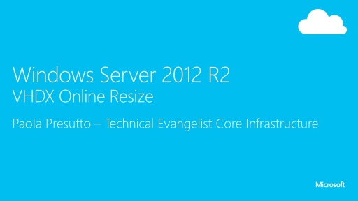 Windows Server 2012 R2 e la virtualizzazione - VHDX Online Resize