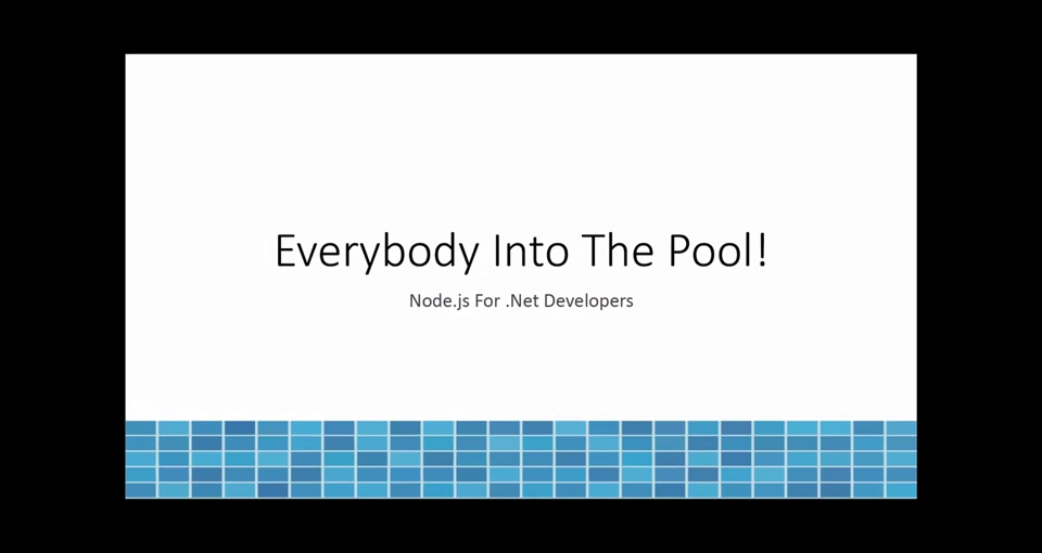 Everybody into the Pool! Node.js for the .Net Developer