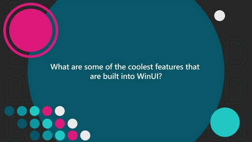 What are some of the coolest features that are built in to WinUI? | One Dev Question