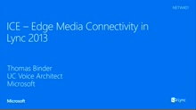 ICE - Edge Media Connectivity in Lync 2013