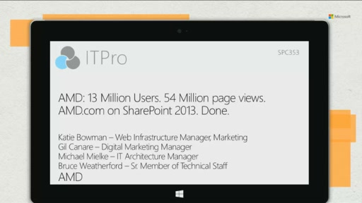AMD: 13 Million Users. 54 Million page views. www.AMD.com on SharePoint 2013. Done.