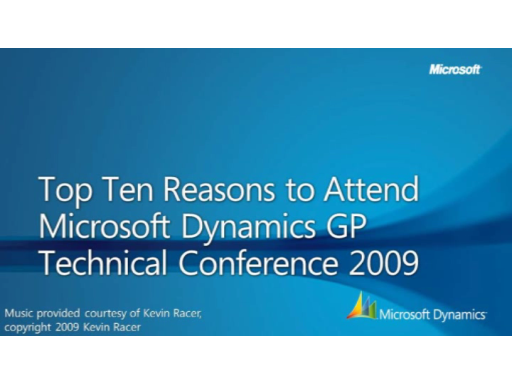 Top Ten Reasons to Attend Microsoft Dynamics GP Tech. Conference 2009