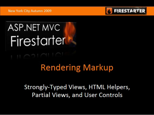ASP.NET MVC FireStarter: Rendering Markup and Working with Data