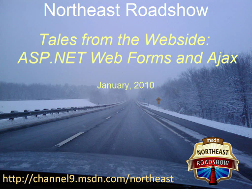Northeast Roadshow: Tales from the Webside - Web Forms, Script and Ajax