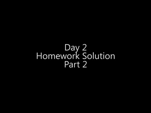 Day 2 Homework Assignment Solution - Part 2