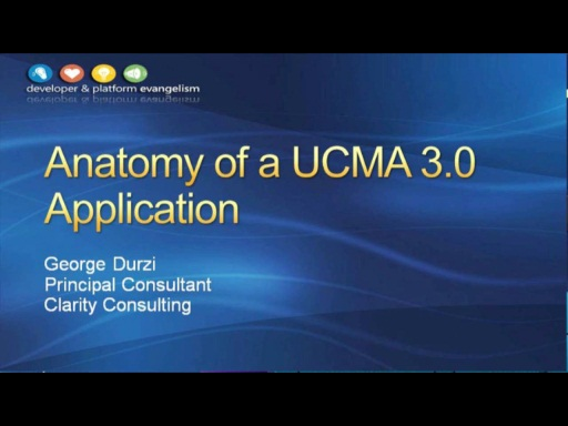 Session 6 - Part 2 - Anatomy of a UCMA 3.0 Application