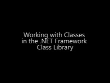 Working with Classes in the .NET Framework Class Library - Day 2 - Part 4