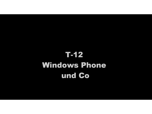 7x7 T-12: Windows Phone und Co.