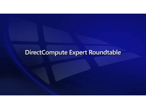 DirectCompute Expert Roundtable Discussion