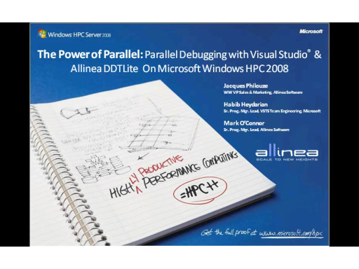The Power of Parallel: Parallel Debugging with Visual Studio and Allinea DDTLite on Windows HPCS2008
