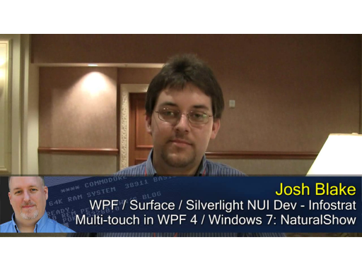 Pete at MIX10: Josh Blake on Natural User Interface and WPF Multi-touch